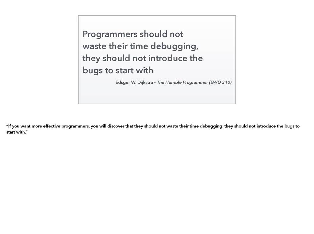 Programmers should not waste their time debuggi...