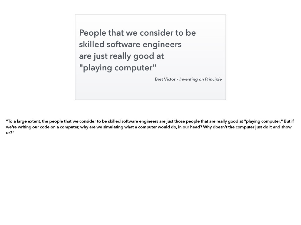 People that we consider to be skilled software ...