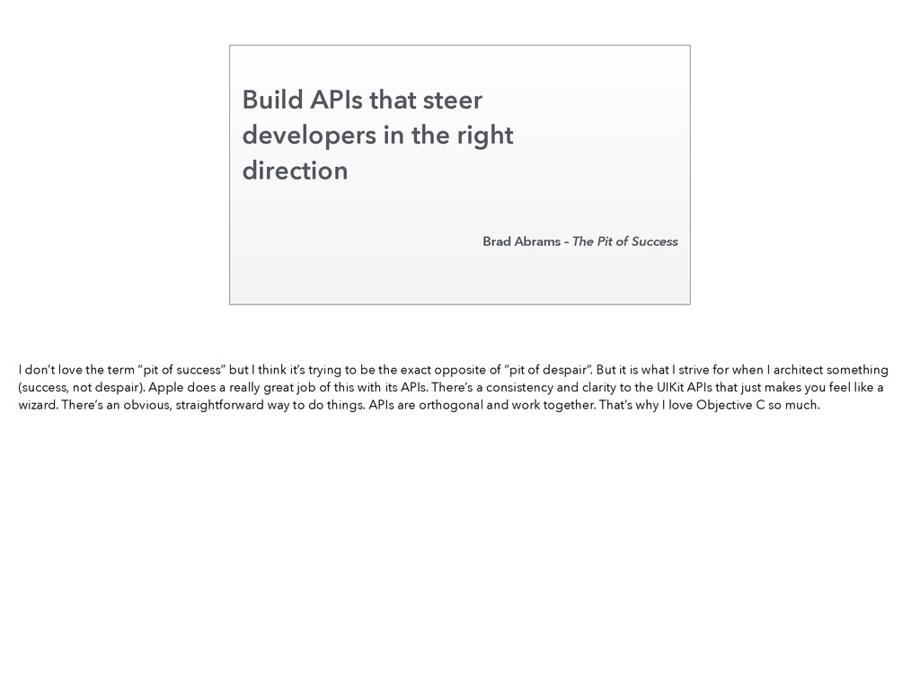 Build APIs that steer developers in the right d...