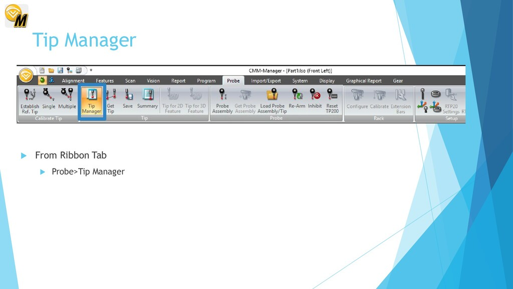 Tip Manager  From Ribbon Tab  Probe>Tip Manag...