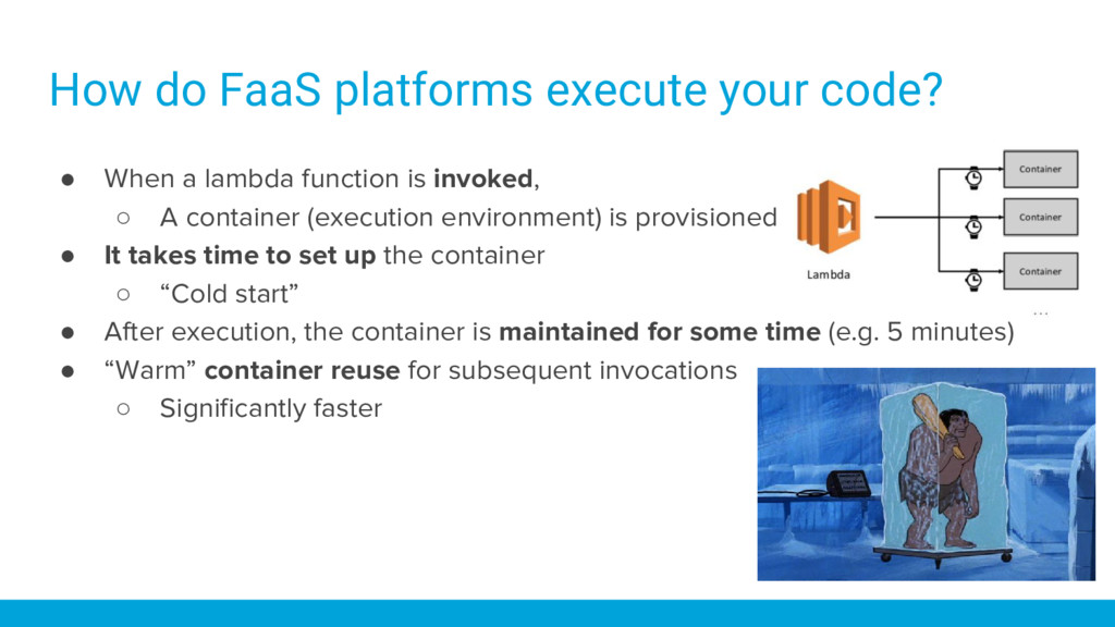 How do FaaS platforms execute your code? ● When...