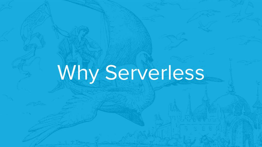 Why Serverless