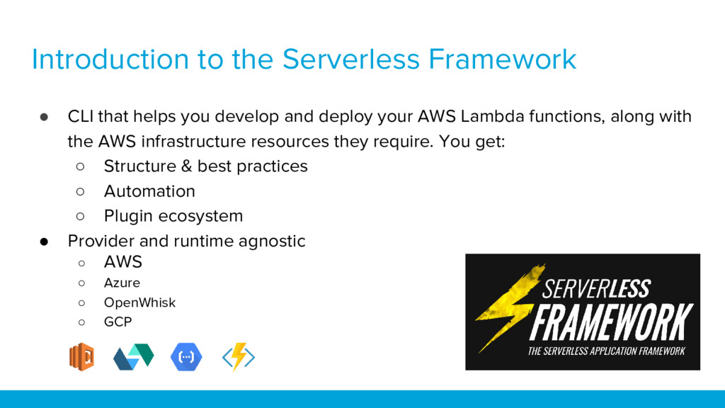 Introduction to the Serverless Framework ● CLI ...
