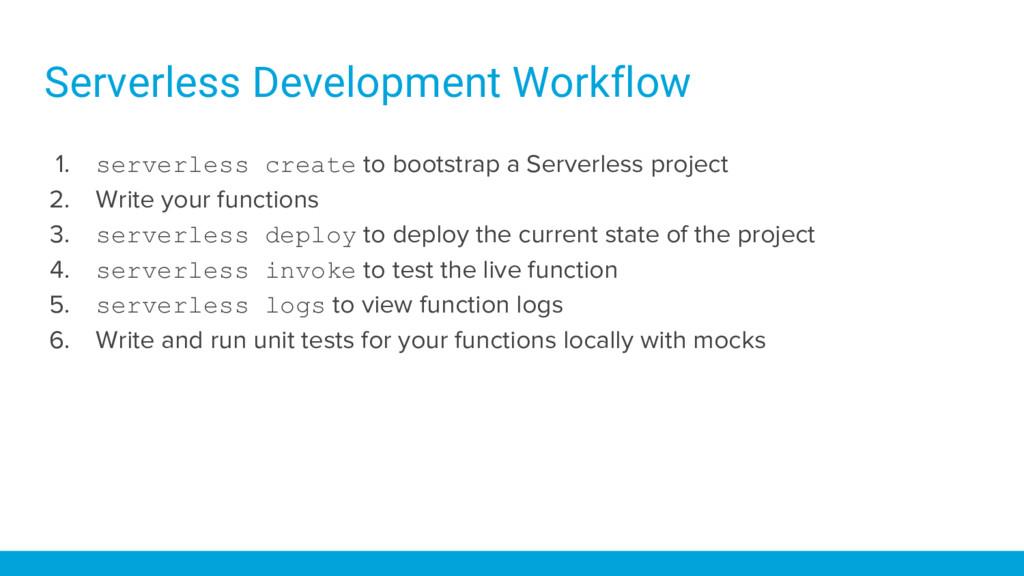 Serverless Development Workflow 1. serverless c...