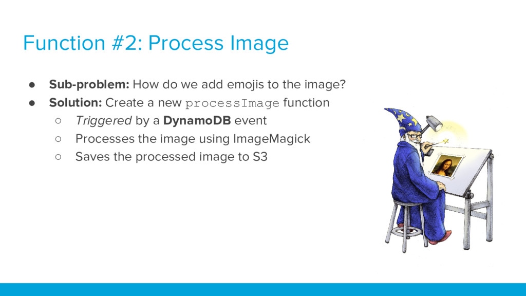 Function #2: Process Image ● Sub-problem: How d...