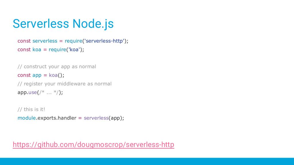 Serverless Node.js const serverless = require('...