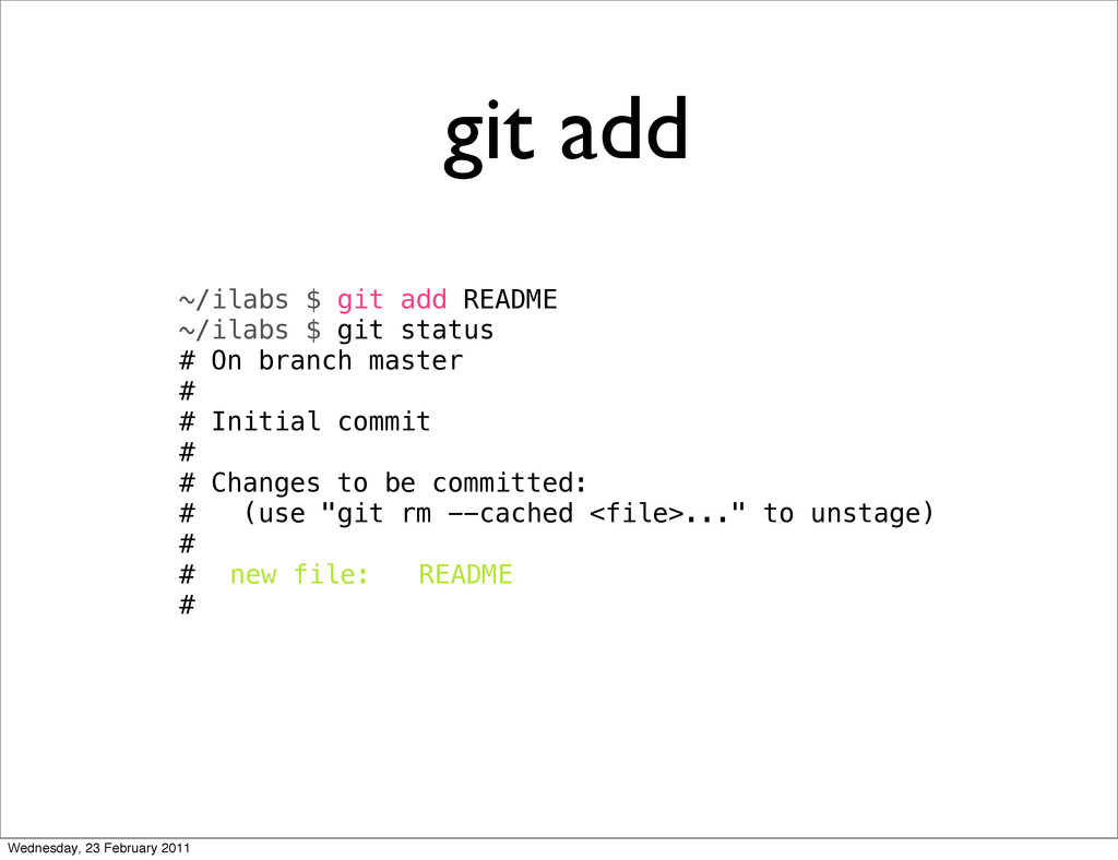 git add ~/ilabs $ git add README ~/ilabs $ git ...