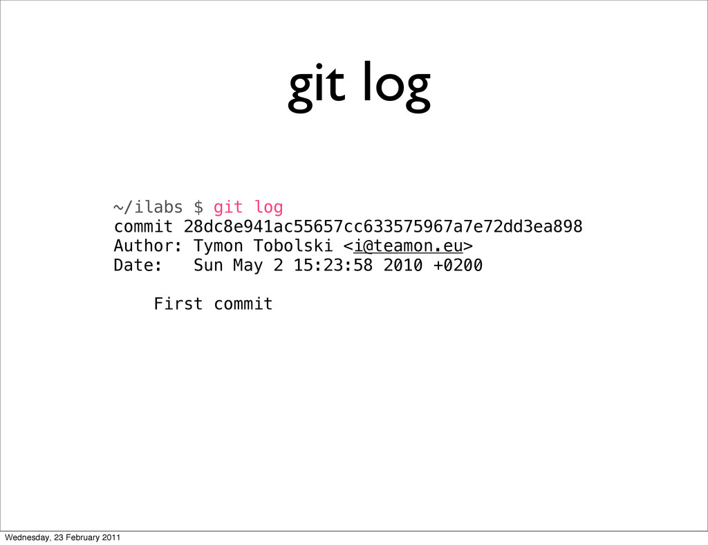 git log ~/ilabs $ git log commit 28dc8e941ac556...
