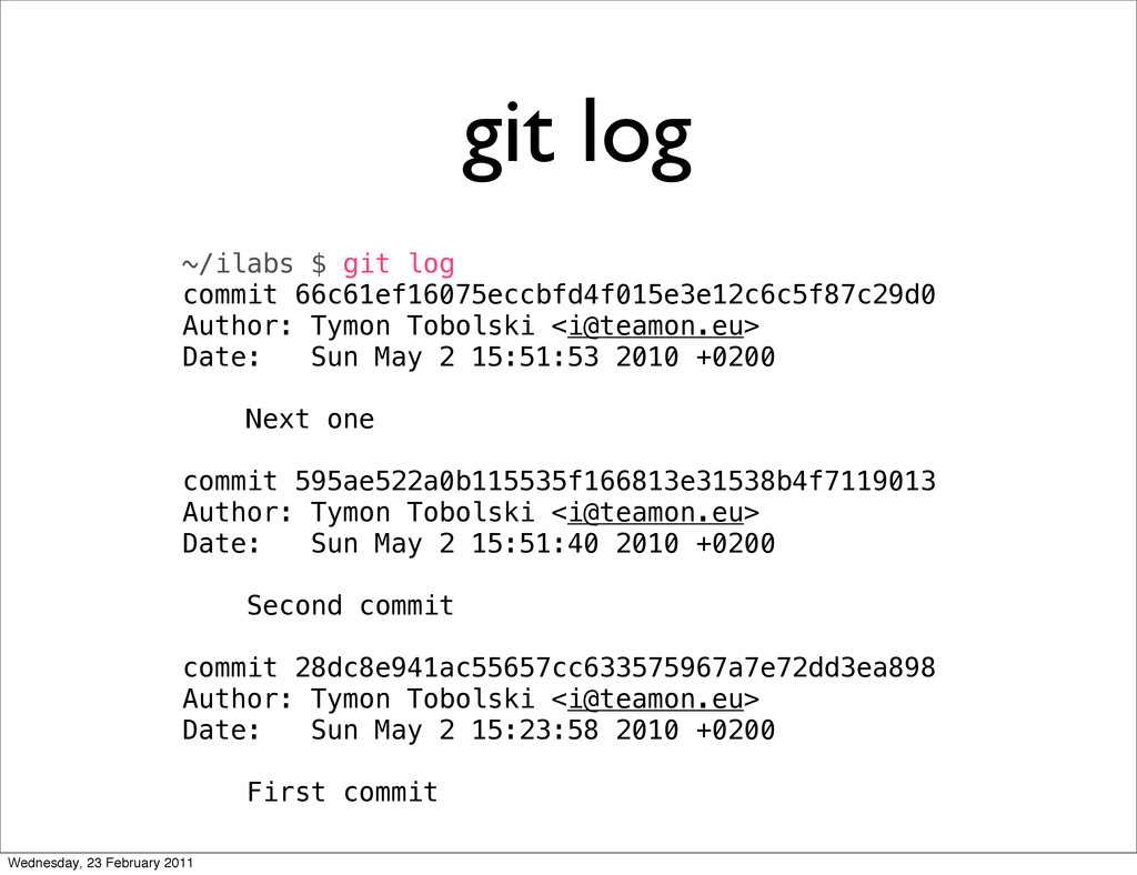 git log ~/ilabs $ git log commit 66c61ef16075ec...