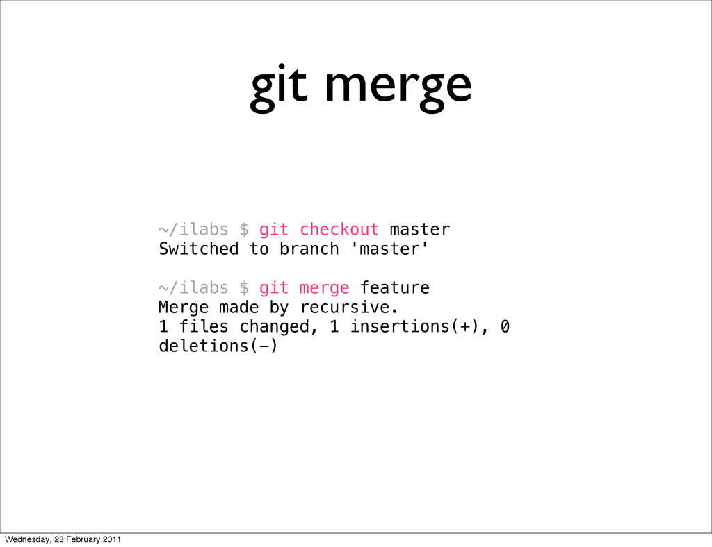 git merge ~/ilabs $ git checkout master Switche...