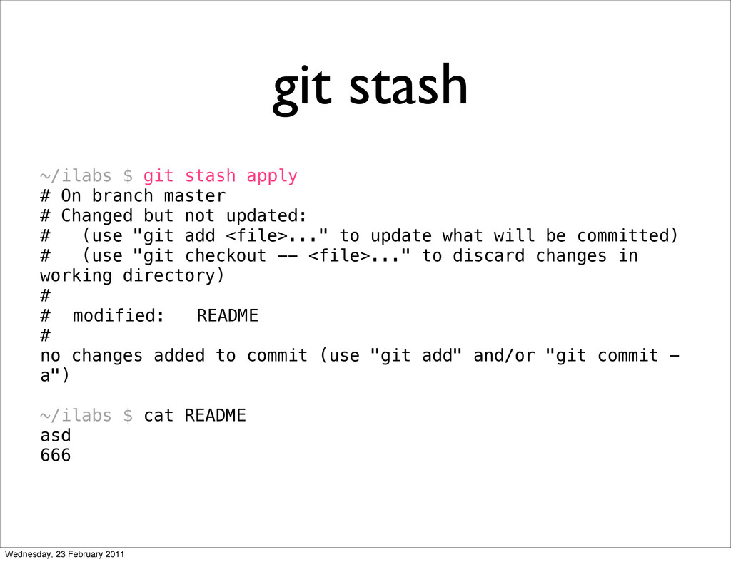 git stash ~/ilabs $ git stash apply # On branch...