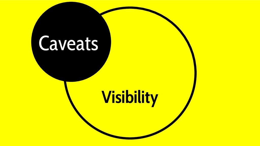 Visibility Gray Caveats