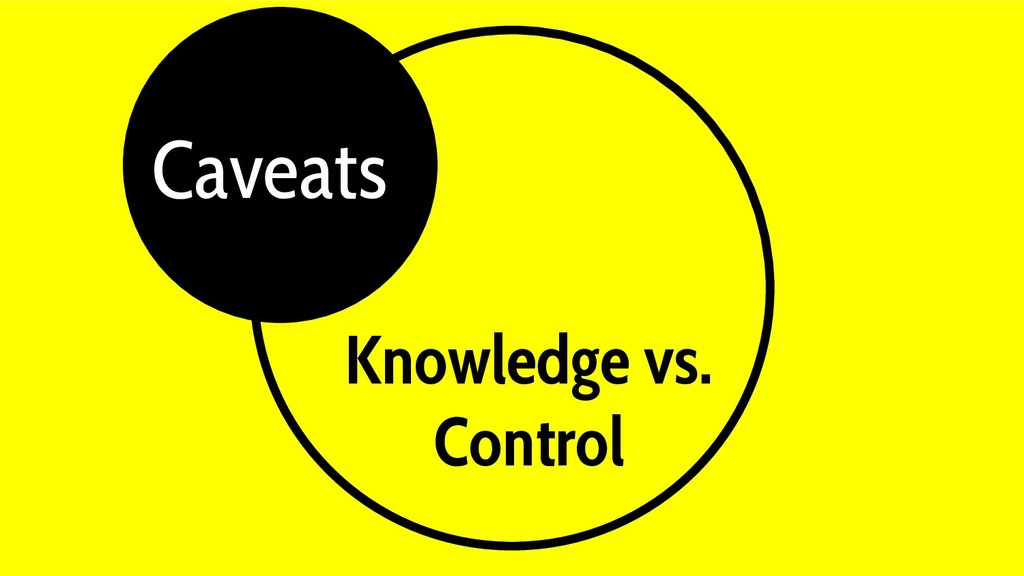Knowledge vs. Control Gray Caveats