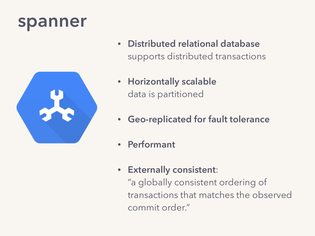 spanner • Distributed relational database