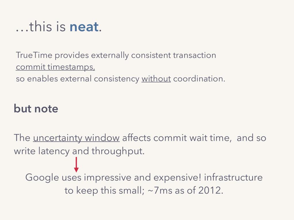 TrueTime provides externally consistent transac...