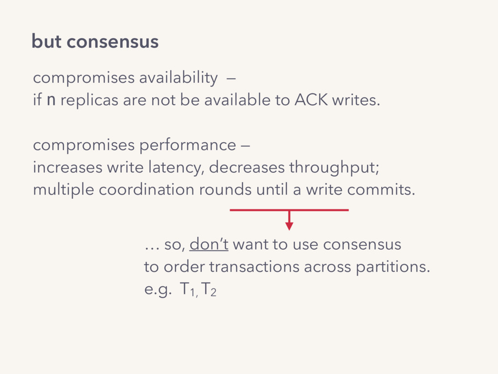 compromises availability — if n replicas are no...
