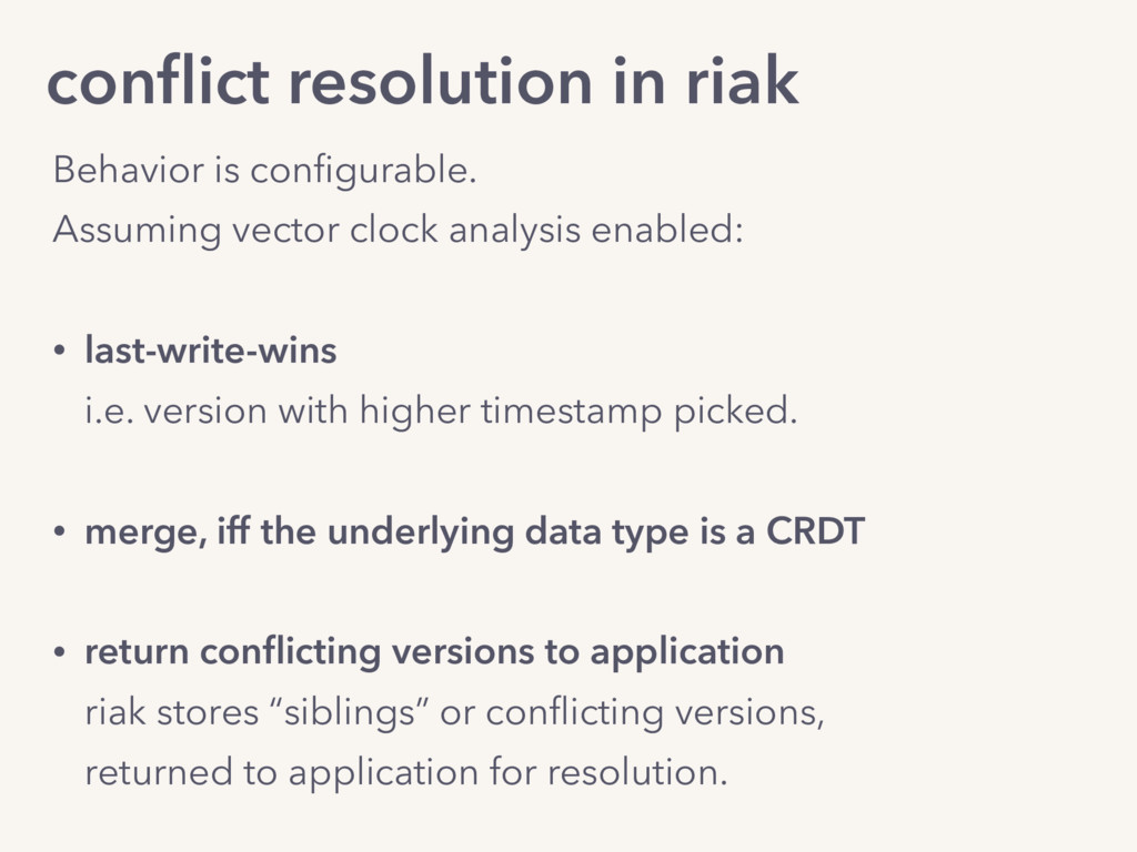 conflict resolution in riak Behavior is configura...