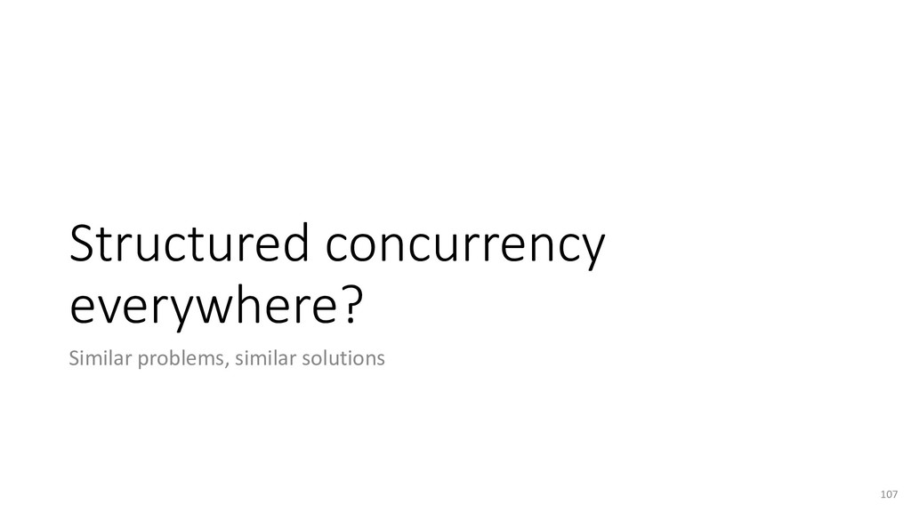 Structured concurrency everywhere? Similar prob...