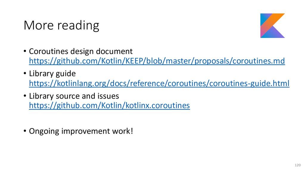 More reading • Coroutines design document https...