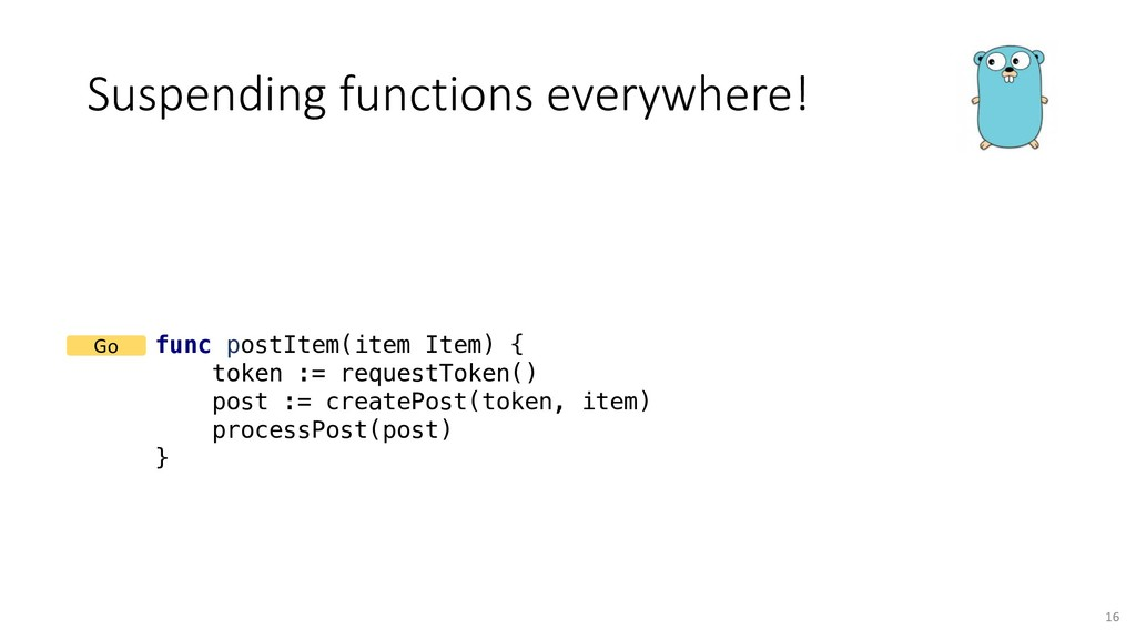 Suspending functions everywhere! func postItem(...