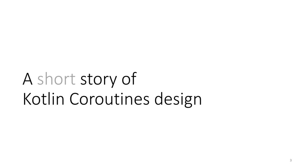 A short story of Kotlin Coroutines design 3