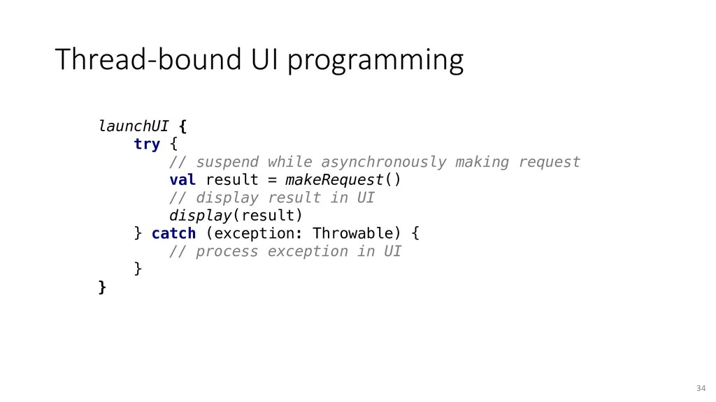 launchUI { try { // suspend while asynchronousl...