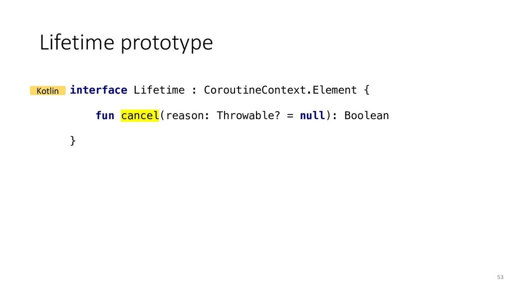 Lifetime prototype 53 interface Lifetime : Coro...