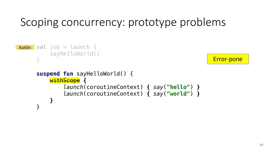 Scoping concurrency: prototype problems 88 val ...