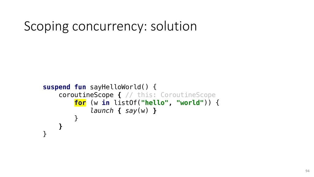 Scoping concurrency: solution 94 suspend fun sa...