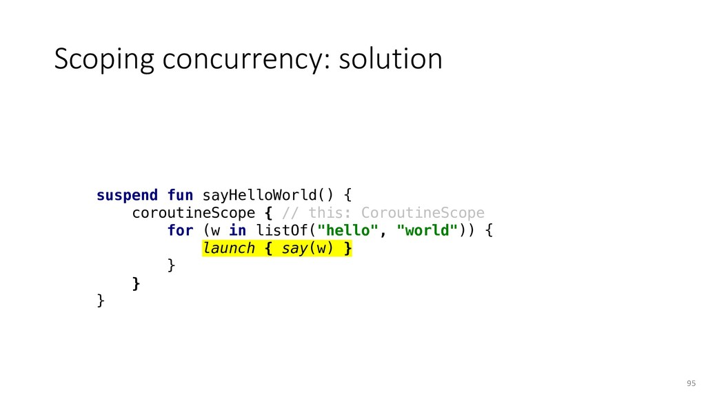 Scoping concurrency: solution 95 suspend fun sa...
