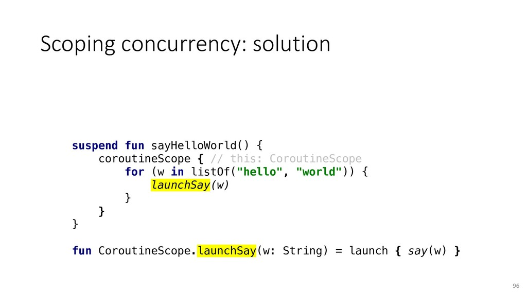 Scoping concurrency: solution 96 suspend fun sa...