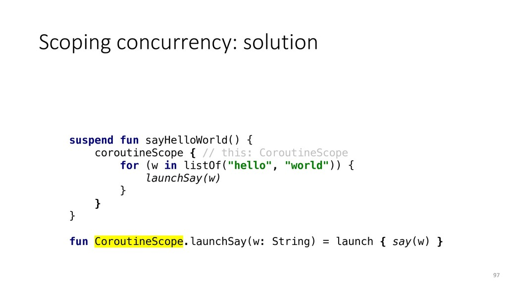 Scoping concurrency: solution 97 suspend fun sa...