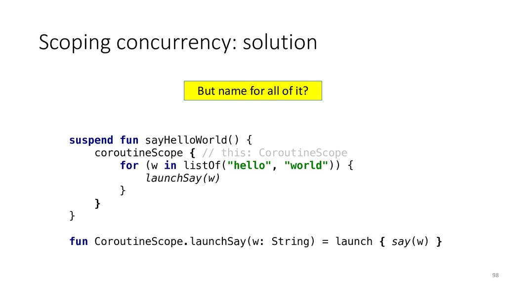 Scoping concurrency: solution 98 suspend fun sa...