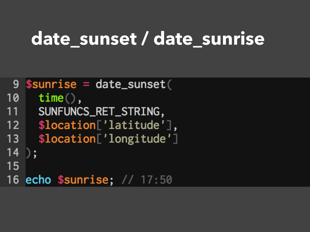 date_sunset / date_sunrise