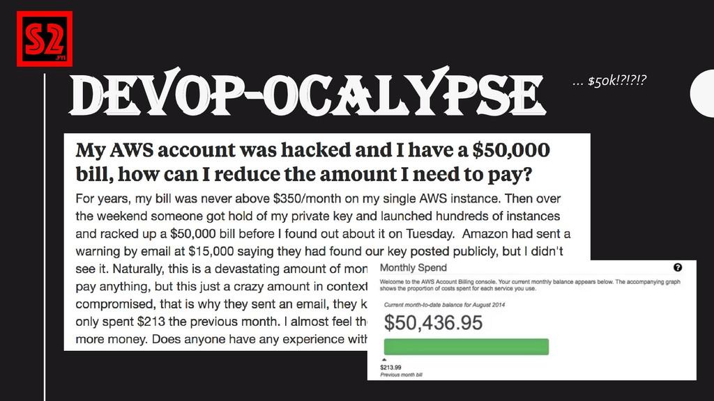 DEVOP-OCALYPSE Bryce Kunz - @TweekFawkes … $50k...