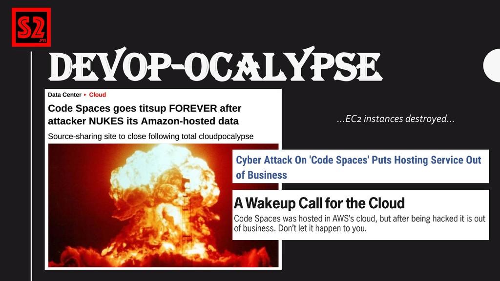DEVOP-OCALYPSE Bryce Kunz - @TweekFawkes …EC2 i...