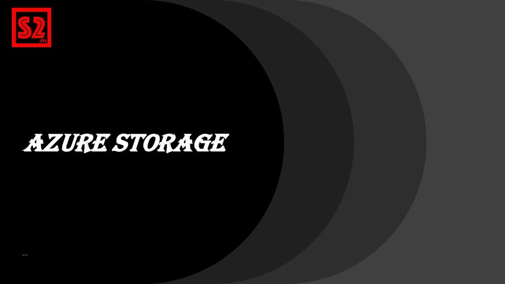 Azure Storage …