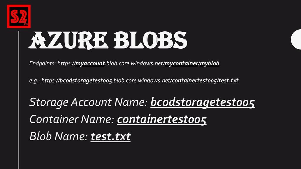 AZURE BLOBS Endpoints: https://myaccount.blob.c...
