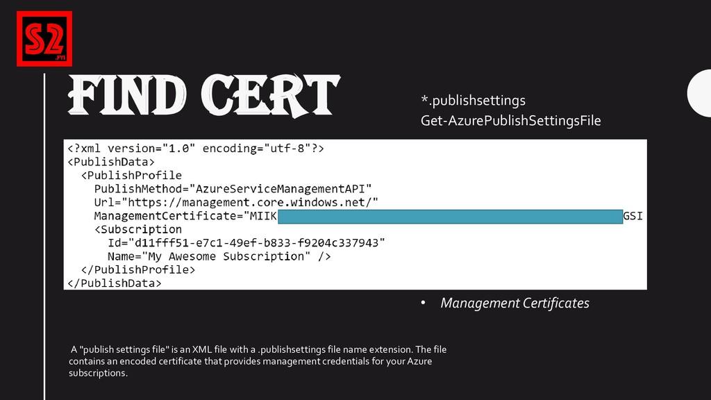 FIND CERT *.publishsettings Get-AzurePublishSet...