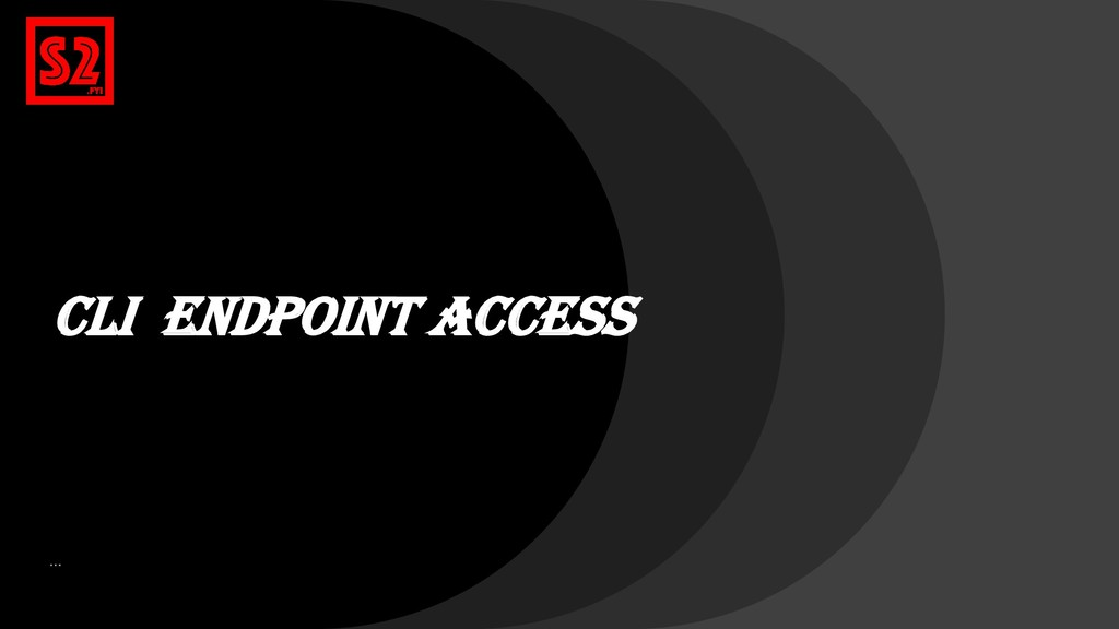 CLI Endpoint Access …