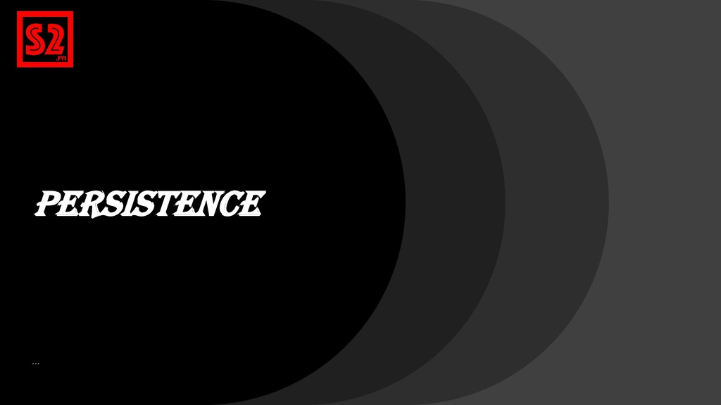 Persistence …
