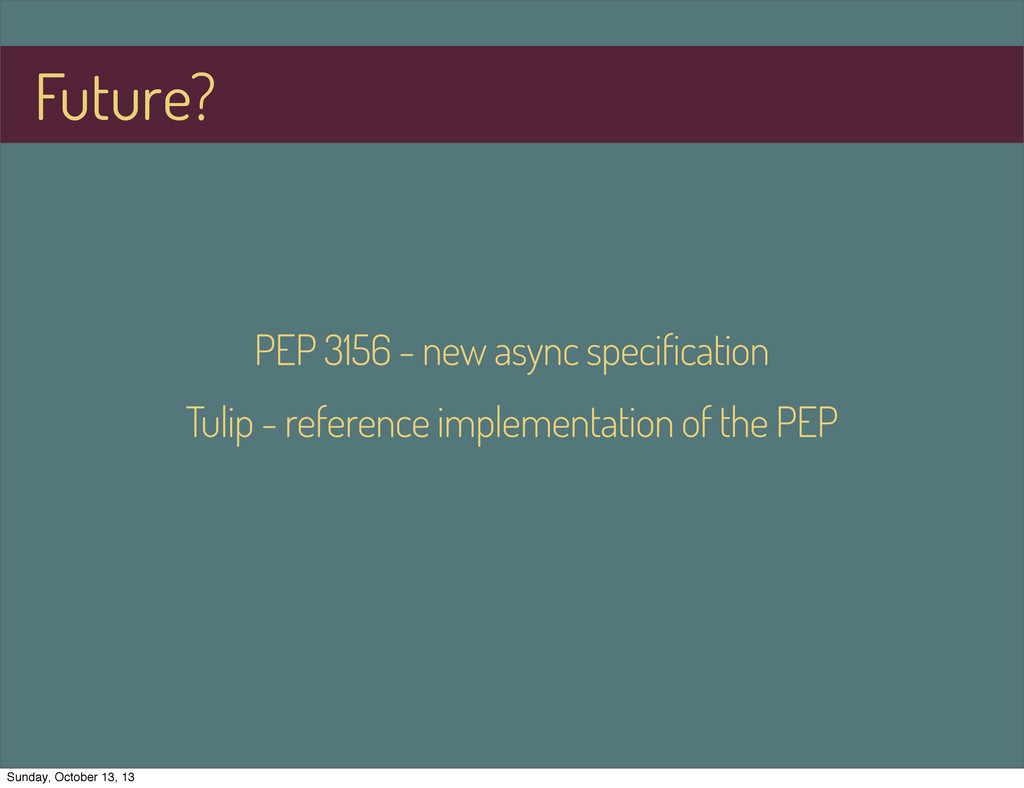 PEP 3156 - new async specification Tulip - refe...