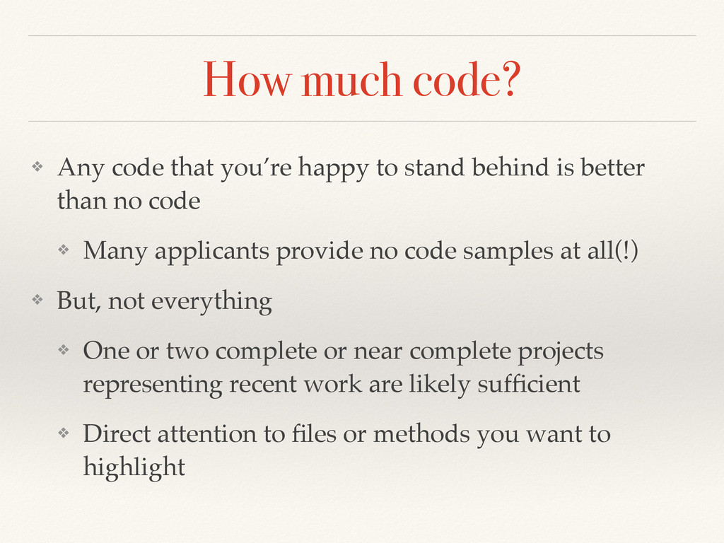 How much code? ❖ Any code that you're happy to ...