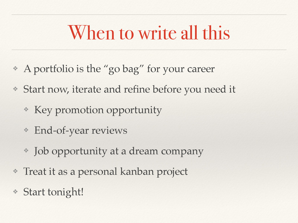 """When to write all this ❖ A portfolio is the """"go..."""