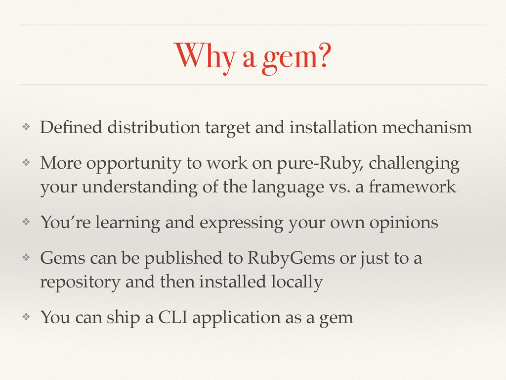 Why a gem? ❖ Defined distribution target and ins...