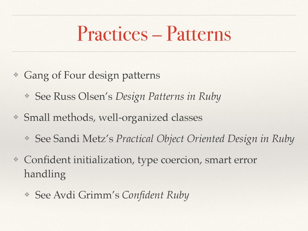Practices – Patterns ❖ Gang of Four design patt...