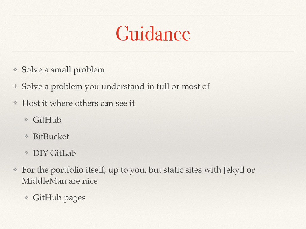 Guidance ❖ Solve a small problem! ❖ Solve a pro...
