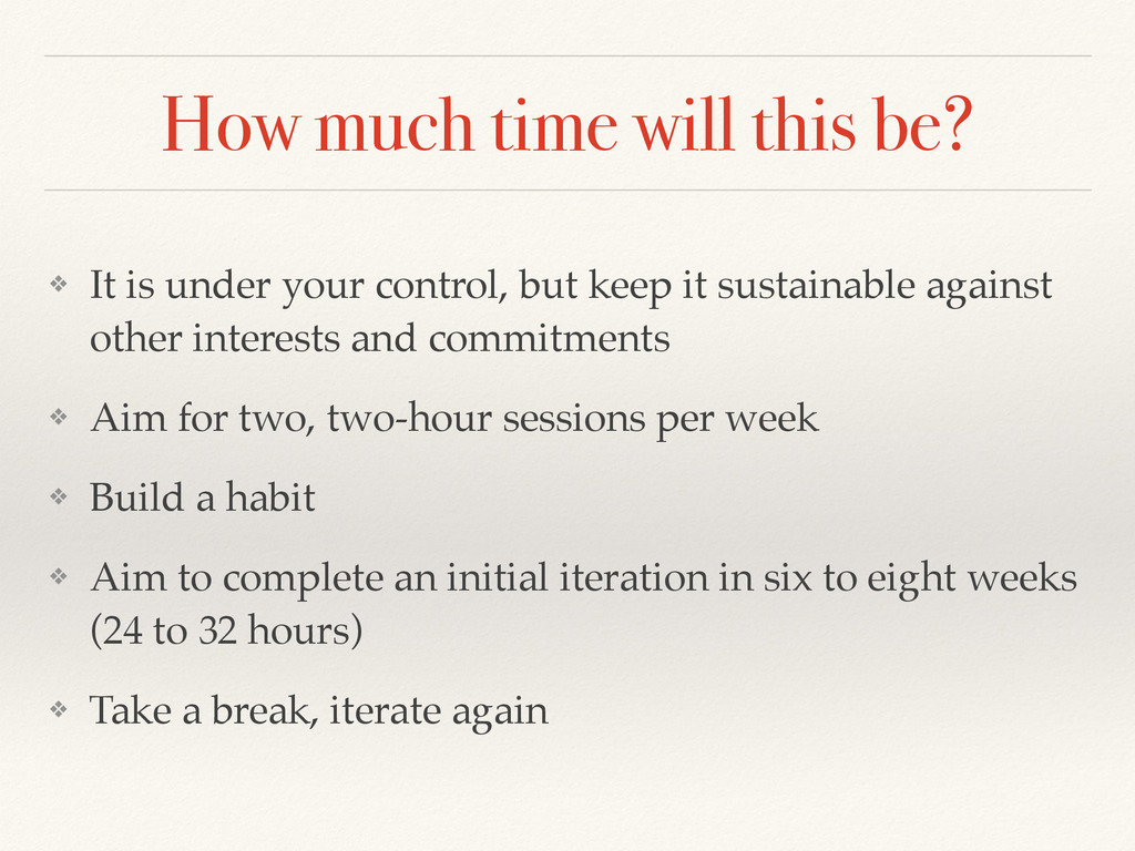How much time will this be? ❖ It is under your ...