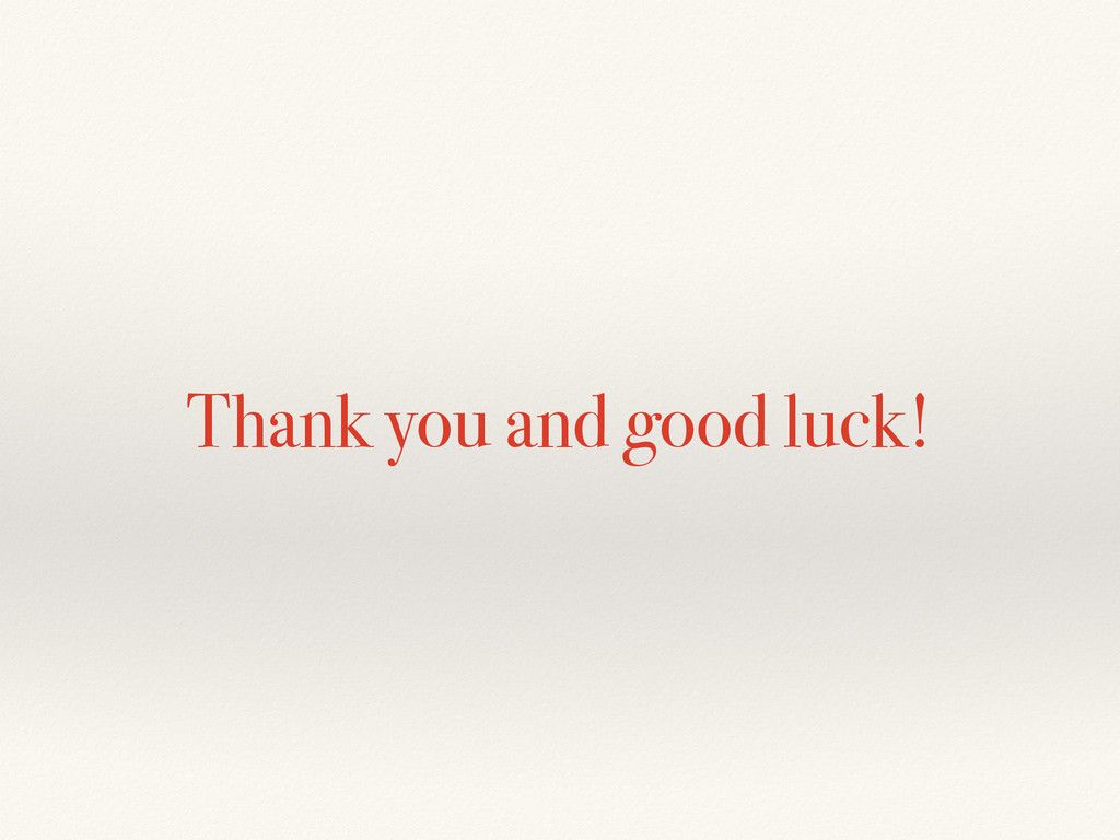 Thank you and good luck!