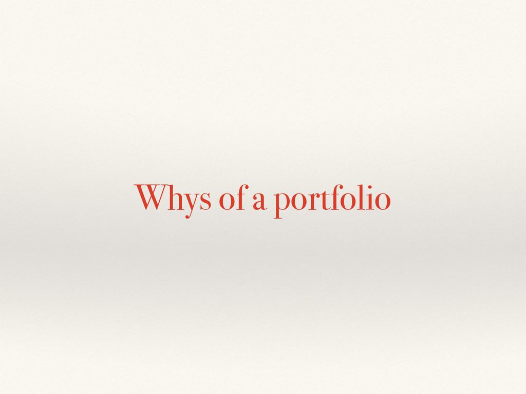 Whys of a portfolio
